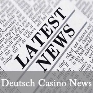 Deutsch Casino News